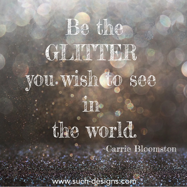 Be the glitter